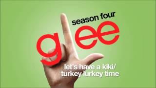 Video Let's Have A Kiki / Turkey Lurkey Time | Glee [HD FULL STUDIO] download MP3, 3GP, MP4, WEBM, AVI, FLV November 2017