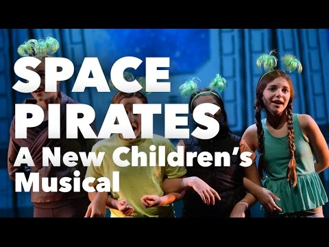 SPACE PIRATES - A New Children's Musical (Full-Length Video)