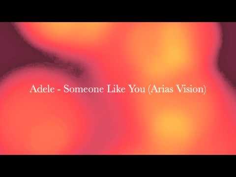 Adele - Someone Like You (Arias Vision)