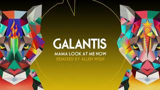 "Galantis - ""Mama Look At Me Now"" (Allen Wish Remix)"