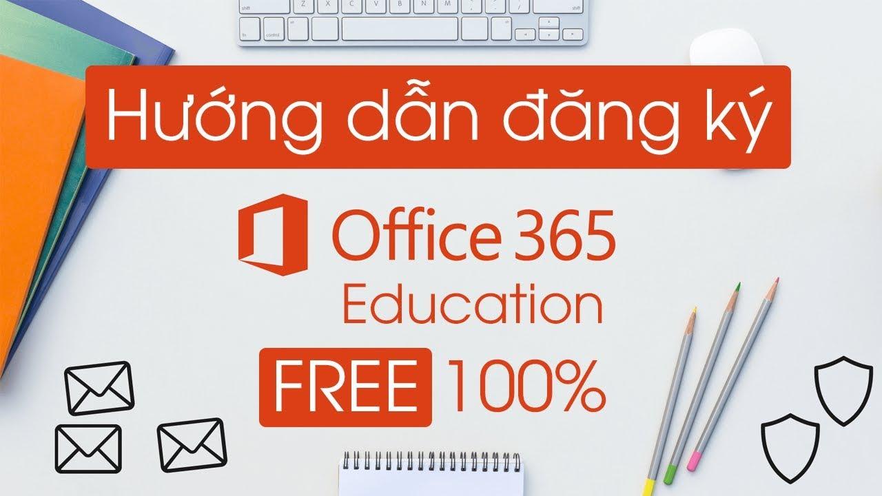 Hướng dẫn đăng ký office 365 miễn phí bản dành cho sinh viên mới nhất 2019    office 365