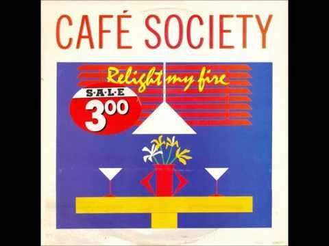 Café Society - Relight my fire (LP version)