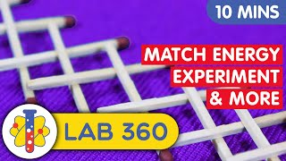 Lab 360 | Matchstick experiments | Amazing Experiments and Tricks You Can Do At Home