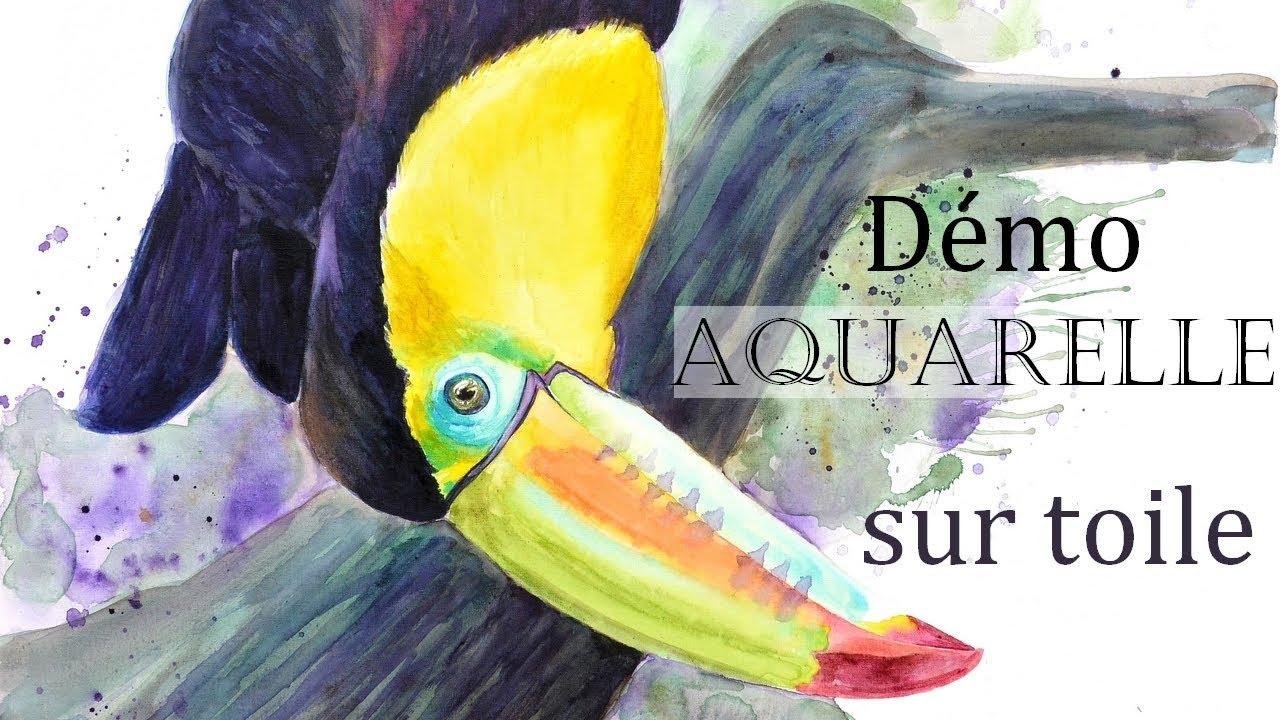 Aquarelle Sur Toile Demo Toucan Youtube