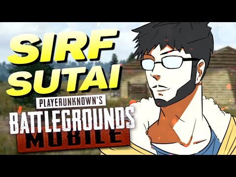 PUBG MOBILE | SIRF SUTAI