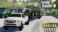 FS19- STARTING A HAULING COMPANY! TRANSPORTING JOHN DEERE EQUIPMENT FROM DEALER