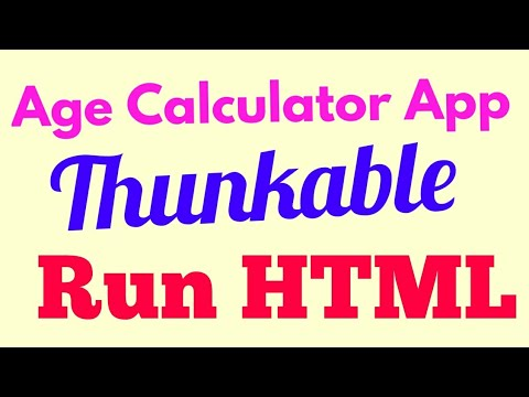Age Calculator App Using Thunkable || How To Upload & Run  HTML FIle In Thunkable