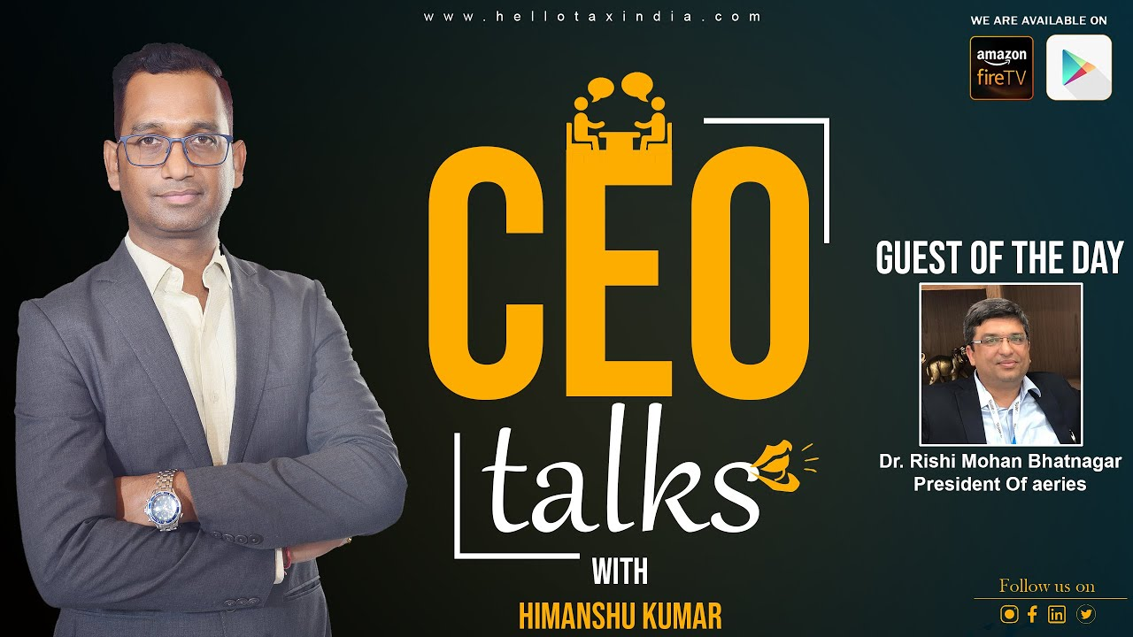 CEO talk on Investment strategy and Tax saving With Dr Rishi Mohan Bhatnagar