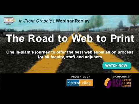 Webinar replay The Road to Web to Print Citrus College