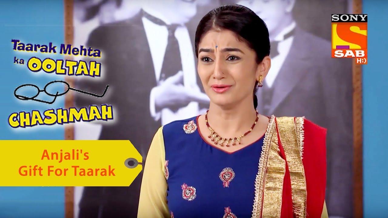 Your Favorite Character | Anjali's Gift For Taarak | Taarak Mehta Ka Ooltah  Chashmah