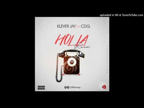 Klever Jay  — Holla Remix feat. CDQ (Distributed by Publiseer)