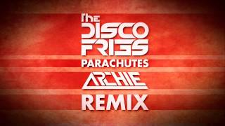 Download Disco Fries - Parachutes (Archie Remix) MP3 song and Music Video