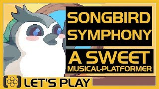 Songbird Symphony | A Sweet Musical Platformer - Let's Play
