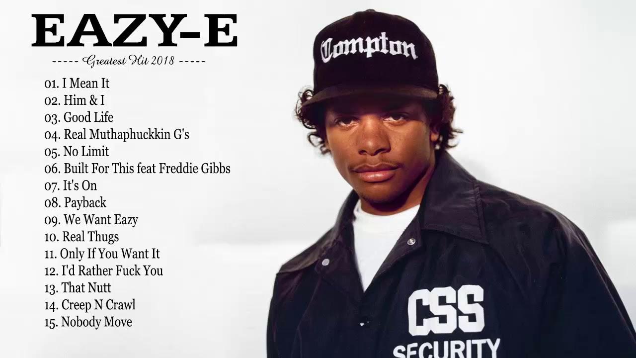Eazy E: Best Songs Of Eazy-E Full