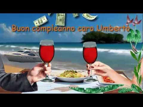 Auguri Di Buon Compleanno Uomini Umberto Youtube