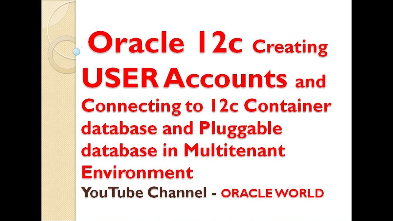 Creating USER Accounts in 12c Container database and Pluggable database in  Multitenant Environment