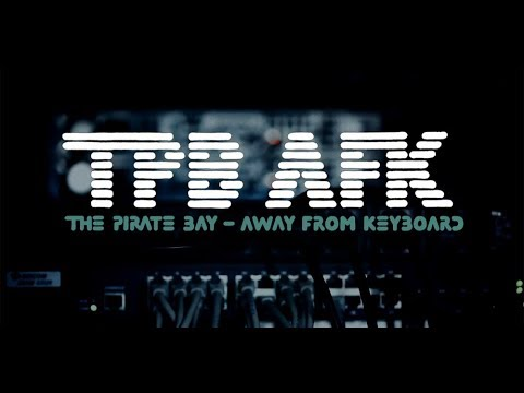 TPB AFK: The Pirate Bay Away From Keyboard French