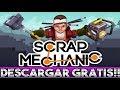 DESCARGAR SCRAP MECHANIC v0.3.5 PARA PC  //📜 ULTIMA VERSIÓN | WIN XP/VISTA/7/8/8.1/10