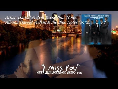 Harold Melvin & The Blue Notes - I Miss You (1972) (Remaster) [1080p HD] ~MetalGuruMessiah~