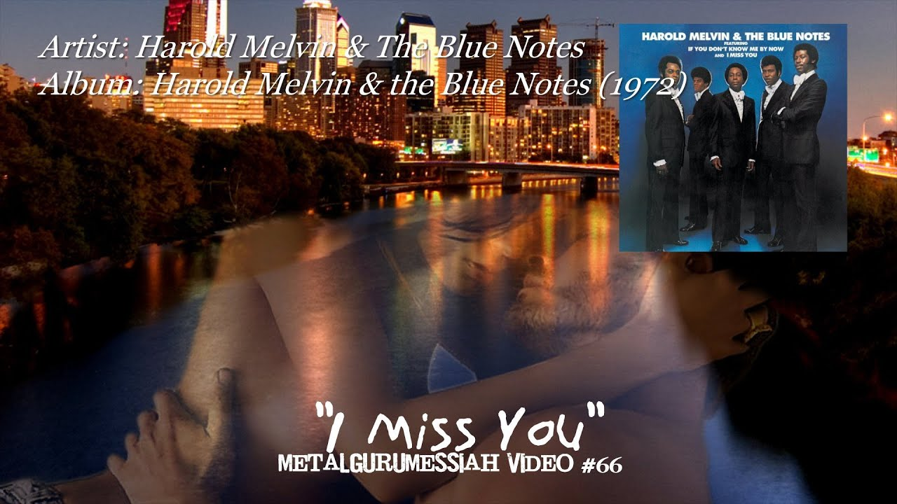 harold-melvin-the-blue-notes-i-miss-you-1972-remaster-1080p-hd-metalgurumessiah-metalgurumessiah