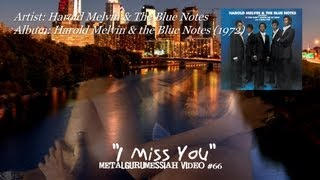 Harold Melvin & The Blue Notes - I Miss You (1972) (Remaster) [1080p HD]
