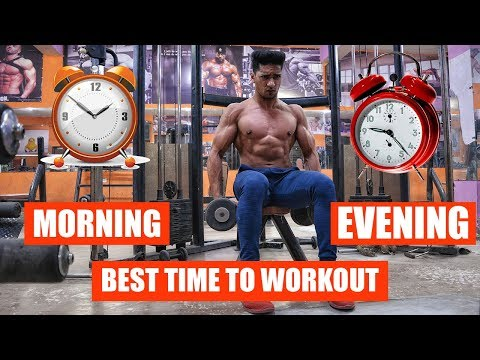 Best Time For Gym Workout - MORNING or EVENING ?