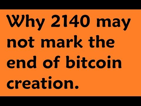 Bitcoin Protocol - Why 2140 may not be the end of bitcoin Creation