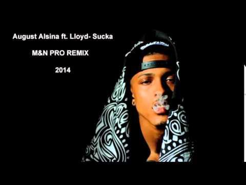 August Alsina ft. Lloyd- Sucka (M&N PRO REMIX)[2014]