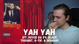 Eminem - Yah Yah (ft. Royce da 5' 9, Black Thought, Q-Tip, & Denaun) // REACTION!!