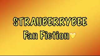 Strauberrybee Fan Fiction S2  Ep: 20 - Big Step In Life