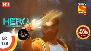Hero - Gayab Mode On - Ep 138 - Full Episode - 21st June, 2021 Thumb