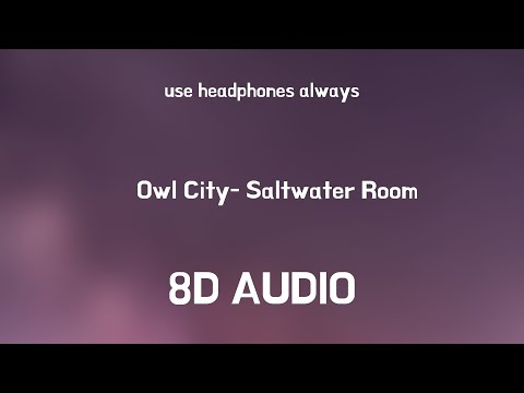 ♪ Owl City- Saltwater Room | 8D Audio ♪