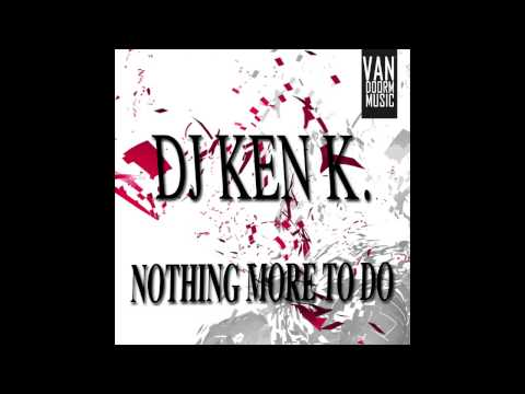 DJ KEN K. - Nothing More To Do (Melbourne Bounce Project Remix)