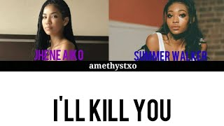 Summer Walker - I'll Kill You ft. Jhené Aiko (Color Coded Lyrics)