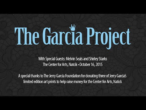The Garcia Project with Melvin Seals and Shirley Starks @ Center for the arts Natick - 10/16/2015