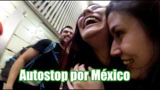 Autostop de raite por México PROXIMAMENTE! -Ixpanea
