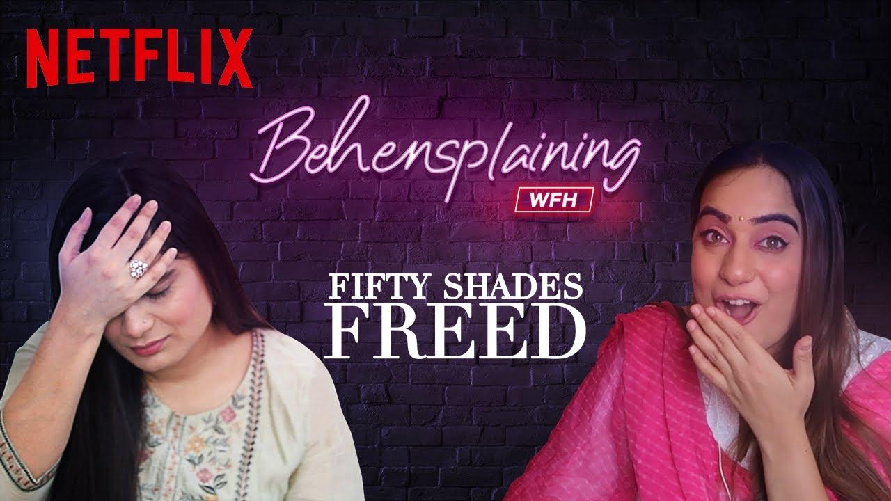 Download Behensplaining   Srishti Dixit & Kusha Kapila review Fifty Shades Freed   Netflix India