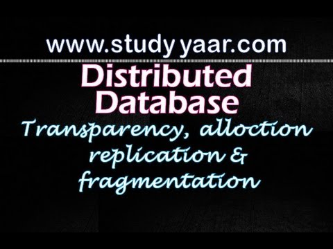 Distributed Databases - Transparency, Replication, Horizontal and Vertical Fragmentation, Allocation