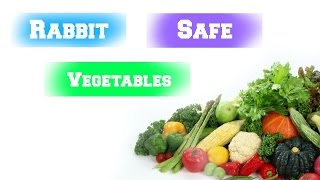 Rabbit Safe Vegetables // LovableLop
