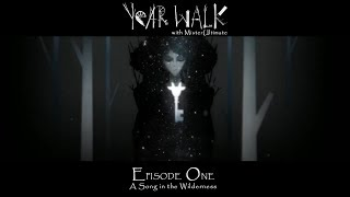 Year Walk - Episode 1 - A Song in the Wilderness