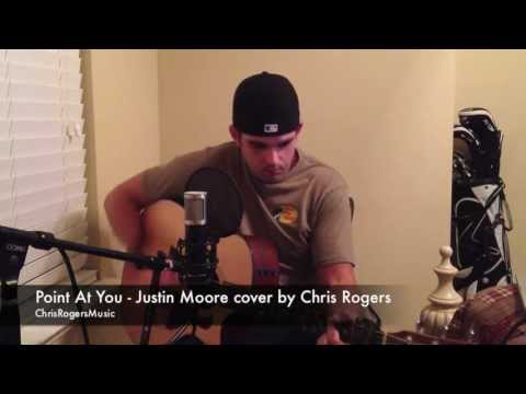 Point At You - Justin Moore cover by Chris Rogers