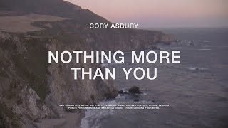 Nothing More Than You  Cory Asbury | To Love A Fool