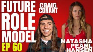 Future Role Model w/ Natasha Pearl Hansen Ep 60 Craig Conant