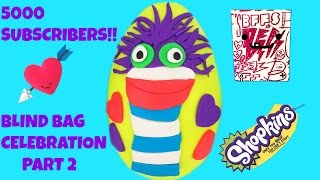 Fizzy Play Doh Egg Part 2! 5000 Subscribers Blind Box Celebration! SHOPKINS Funko Kidrobot BFFs
