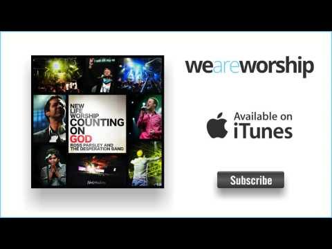 New Life Worship - Unfailing God (feat. Ross Parsley & Desperation Band)
