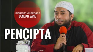 Indahnya Menjalin Hubungan Dengan Sang Pencipta - Ustadz DR Khalid Basalamah MA