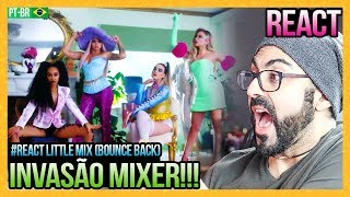 Baixar REAGINDO a Little Mix - Bounce Back (Official Video)