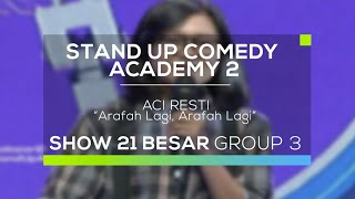 Aci Resti, peserta Stand Up Comedy Academy 2 yang berasal dari Tangerang ini membawakan materi mengenai rasa kesalnya dengan Arafah yang selalu ...