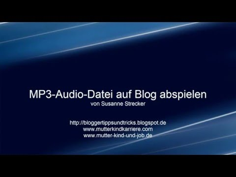 Musik, Mp3-Format, auf Blog abspielen, Blogger.com