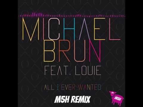 Michael Brun - All I Ever Wanted (M5H Remix)
